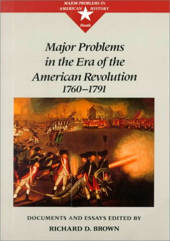 Major Problems In the Era of the American Revolution 1760 to 1791