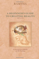 Beginner's Guide To Creating Reality