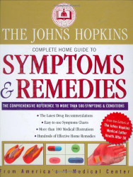 Johns Hopkins Complete Home Guide To Symptoms And Remedies