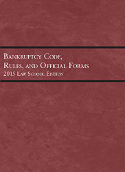 Bankruptcy Code Rules and Official Forms June Law School Edition