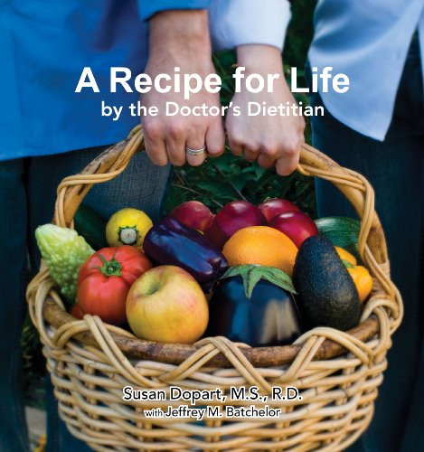 Recipe for Life by the Doctor's Dietitian