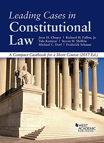 Leading Cases In Constitutional Law A Compact Casebook for A Short Course
