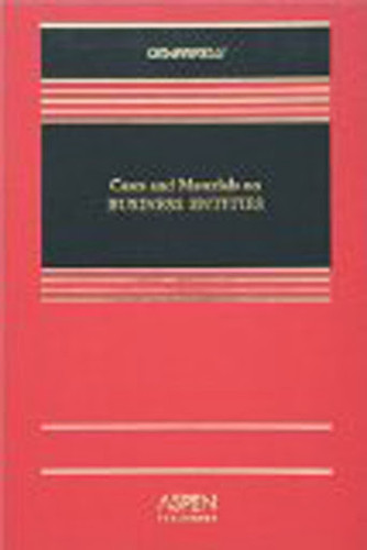 Cases and Materials on Business Entities