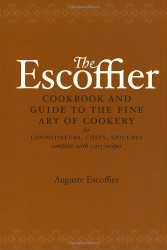 Escoffier Cookbook And Guide To The Fine Art Of Cookery