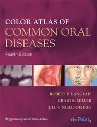 Color Atlas Of Common Oral Diseases by Robert P. Langlais / Langlais / Miller