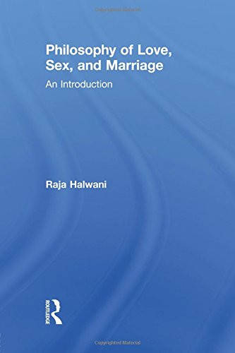 Philosophy of Love Sex & Marriage