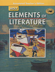 Elements Of Literature First Course Annotated Teacher's Edition