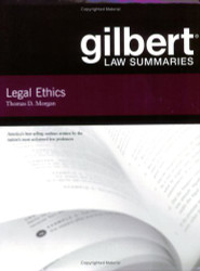 Gilbert Law Summary for Legal Ethics