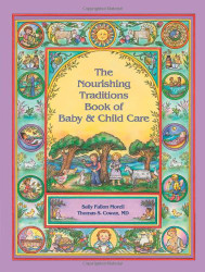 Nourishing Traditions Book Of Baby And Child Care