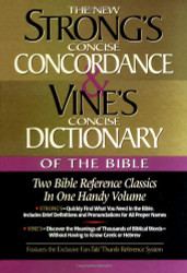 Strong's Concise Concordance And Vine's Concise Dictionary Of The Bible Two