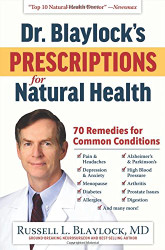 Dr Blaylock's Prescriptions for Natural Health