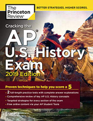 Cracking the AP U.S. History Exam 2019 Edition