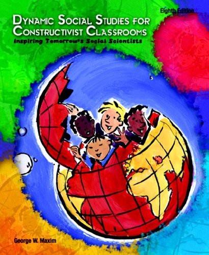 Dynamic Social Studies For Constructivist Classrooms