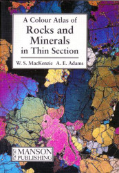 Rocks and Minerals in Thin Section Color Atlas
