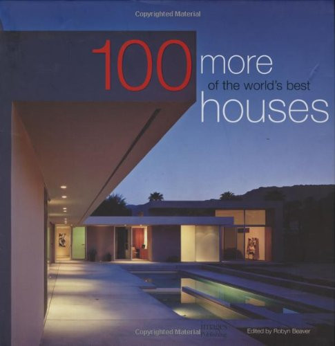 100 More of the World's Best Houses Volume 3
