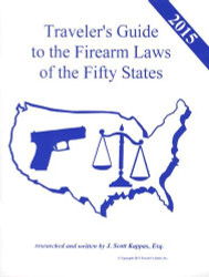 2015 United States Traveler's Guide To The Firearm Laws Of The 50 States