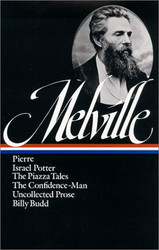 Herman Melville : Pierre Israel Potter the Piazza Tales & More