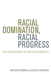 Racial Domination Racial Progress