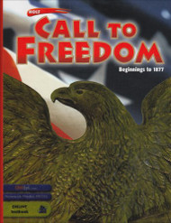 Call To Freedom Student's Edition Call To Freedom Beg-1877 Grade 07 Beginnings