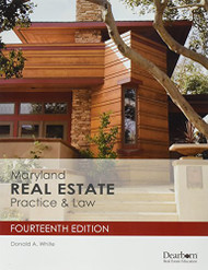 Maryland Real Estate Practice & Law  by Donald White