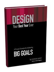 Design Your Best Year Ever A Proven Formula For Achieving Big Goals