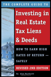 Complete Guide To Investing In Real Estate Tax Liens and Deeds