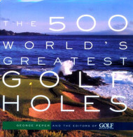 500 World's Greatest Golf Holes