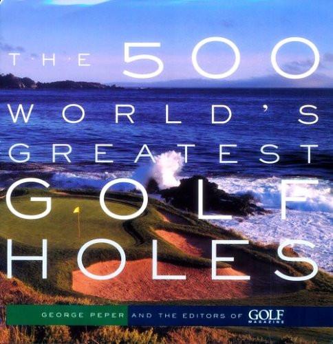 500 World's Greatest Golf Holes