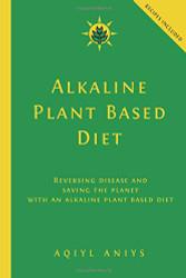 Alkaline Plant Based Diet