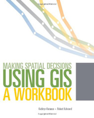 Making Spatial Decisions Using GIS  A Workbook