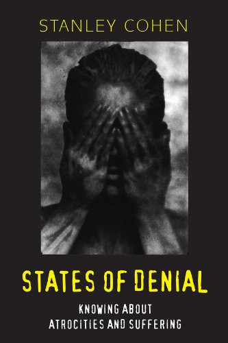 States of Denial  Knowing about Atrocities and Suffering