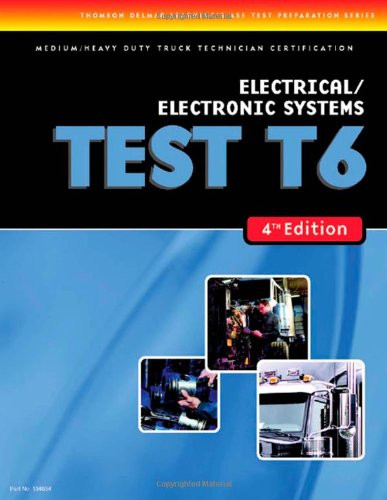 T6 Electrical and Electronic Systems (Ase Test Prep)