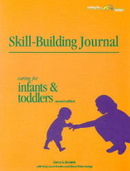 Skill-Building Journal: Caring for Infants and Toddlers