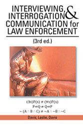 Interviewing Interrogation and Communication For Law Enforcement