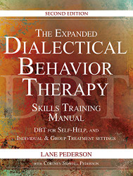 Expanded Dialectical Behavior Therapy Skills Training Manual