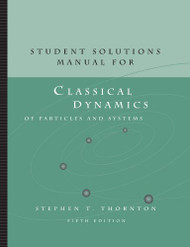 Students Solution Manual for Classical Dynamics of Particles And
