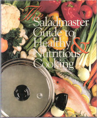Saladmaster guide to healthy and nutritious cooking
