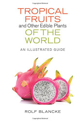 Tropical Fruits and Other Edible Plants of the World