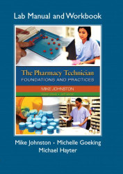 Pharmacy Technician Lab Manual and Workbook The for The Pharmacy Technician