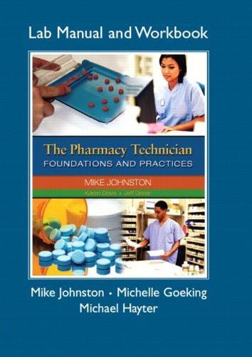 Pharmacy Technician Lab Manual and Workbook The for The Pharmacy Technician