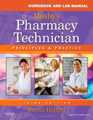 Workbook and Lab Manual for Mosby's Pharmacy Technician Principles and Practice