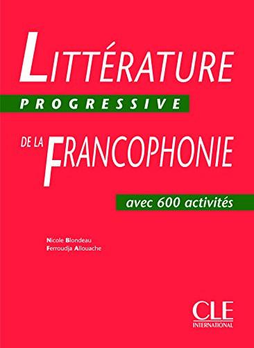 Litterature Progressive de la Francophonie Niveau Intermediaire