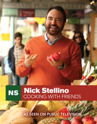 Nick Stellino Cooking With Friends by Nick Stellino