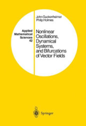 Nonlinear Oscillations Dynamical Systems and Bifurcations of Vector Fields