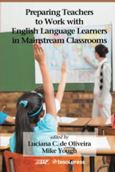 Preparing Teachers to Work with English Language Learners In Mainstream