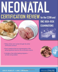 Neonatal Certification Review for the CCRN & RNC High-Risk Examinations