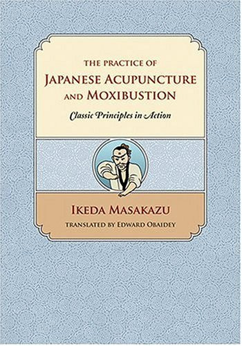 Practice Of Japanese Acupuncture And Moxibustion