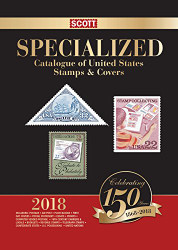 2018 Scott Specialized Catalogue of United States Stamps and Covers