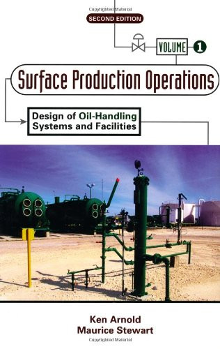 Surface Production Operations Volume 1