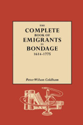 GW 1098 The Complete Book of Emigrants in Bondage 1614-1775